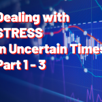 Dealing with Stress in Uncertain Times Part 1-3