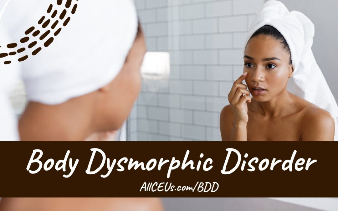 Body Dysmorphic Disorder | NCMHCE Exam Review | Clinical Issues
