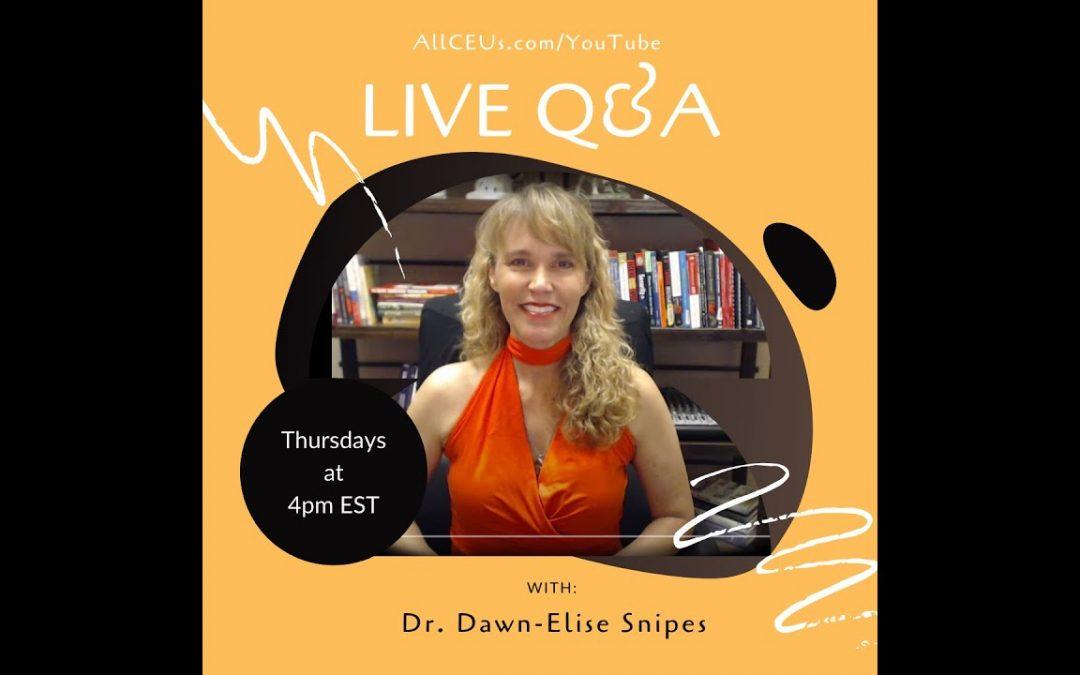 Live Q & A with Dr. Dawn-Elise Snipes PhD, LPC-MHSP