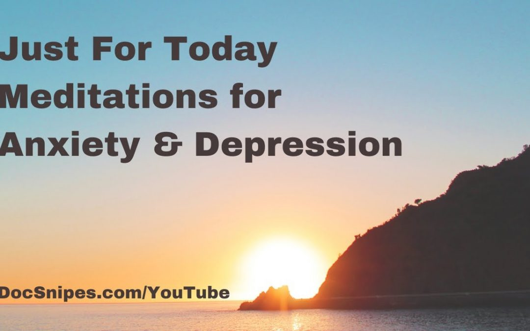 Just For Today Meditions for Anxiety and Depression