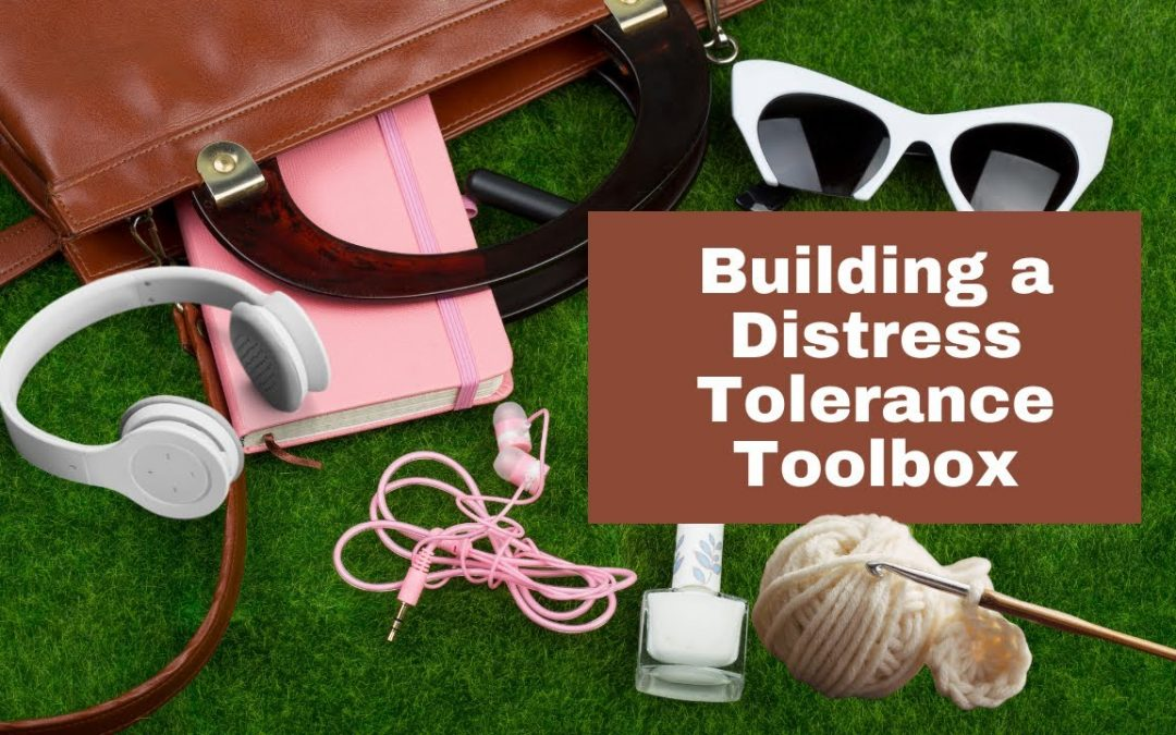 Building a Distress Tolerance Toolbox: Creating Safety with CBT and DBT
